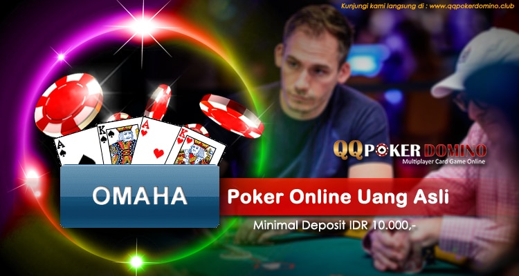 Omaha Poker Online Uang Asli Indonesia – QQ POKER DOMINO