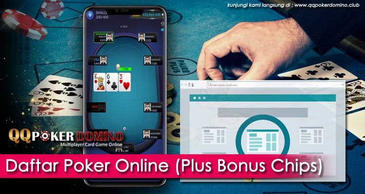 Daftar Poker Online Gratis Plus Bonus Chips New Member (2019)!